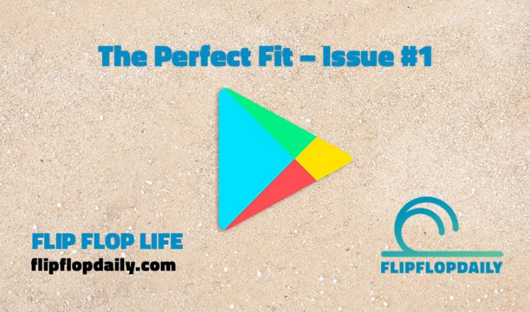 the prefect fit #1 flip flop life
