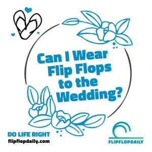 flip flop wedding do life right